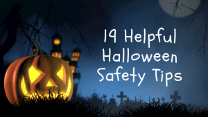 19 Helpful Halloween Safety Tips