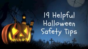 19 Helpful Halloween Safety Tips