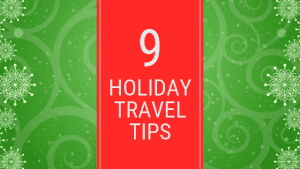 9 Holiday Travel Tips