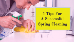 4 Tips for a Successful Spring Cleaning