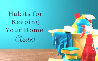 Habits for Keeping Your Home Clean