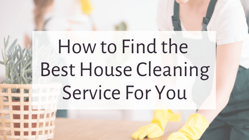 How to Find the Best House Cleaning Service for You