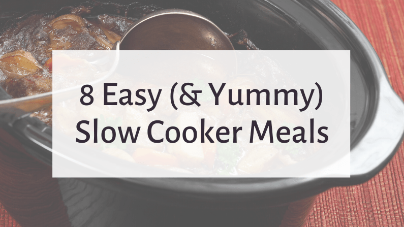 8 Easy Slow Cooker Meals