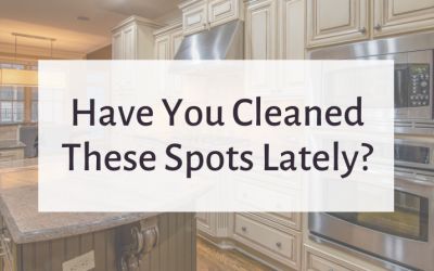 Have You Cleaned These Spots Lately?