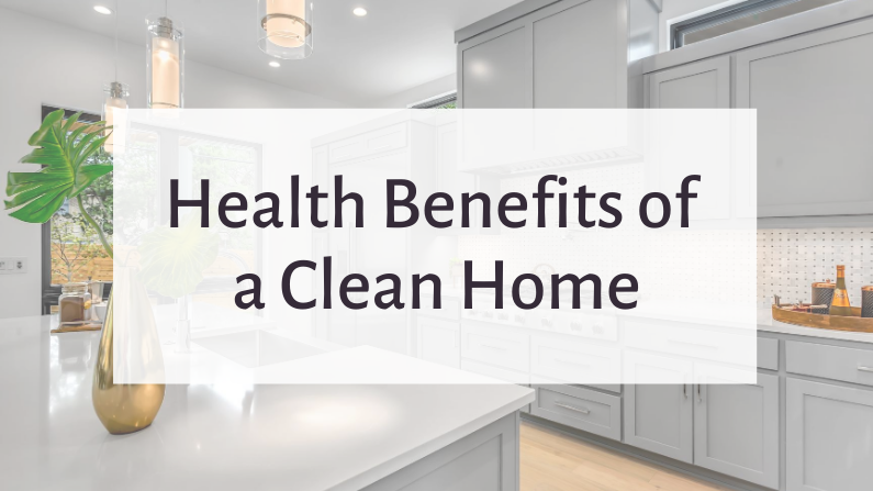 Health Benefits of a Clean Home