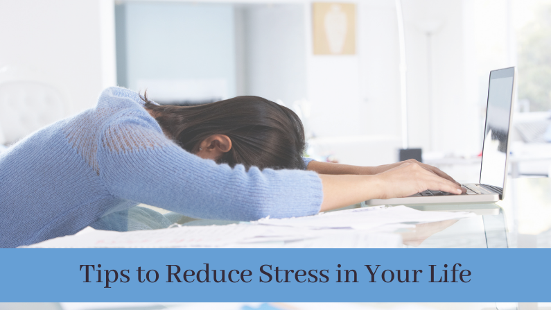 Tips to Reduce Stress in Your Life