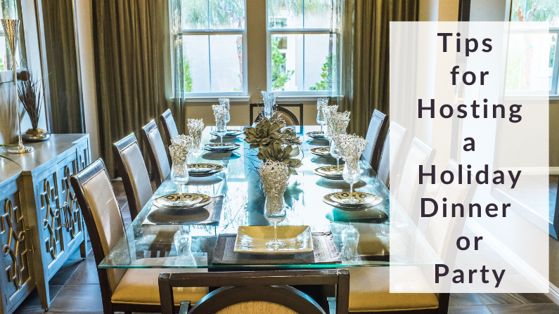 Tips for Hosting a Holiday Dinner or Party