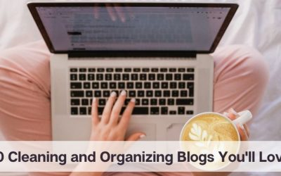 10 Cleaning and Organizing Blogs You'll Love
