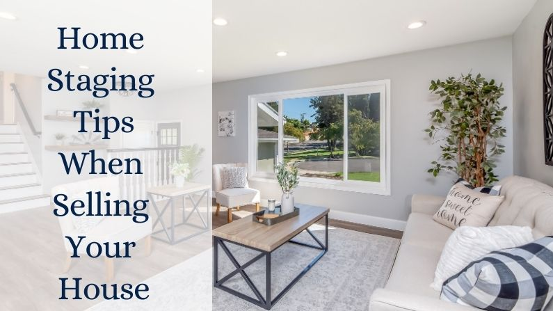 Home Staging Tips When Selling Your House