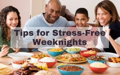 Tips for Stress-Free Weeknights