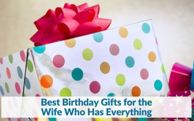 Best Birthday Gifts for the Wife Who Has Everything